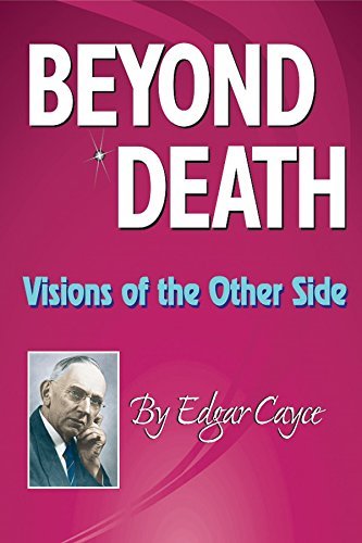 Beyond Death: Visions of the Other Side