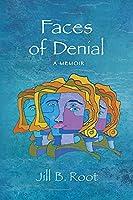 Faces of Denial: A Memoir