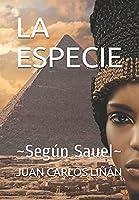 LA ESPECIE: ~Según Sauel~