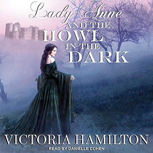 Lady Anne and the Howl in the Dark: Lady Anne Addison Mysteries Series, Book 1