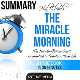 Summary: Hal Elrod's The Miracle Morning: The Not-So-Obvious Secret Guaranteed to Transform Your Life (Before 8AM) audiobook cover art