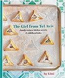 The Girl from Tel Aviv: Family recipes, kitchen secrets & childhood tales