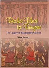 Bosha Bhat to Biryani: The Legacy of Bangladeshi Cuisine