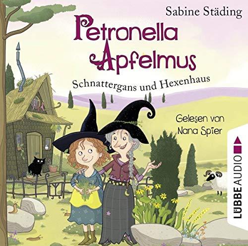 Petronella Apfelmus - Schnattergans und Hexenhaus: Teil 6.
