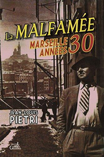 La malfamée : Marseille années 30 PDF Books