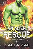An Alien Rescue: A Sci-Fi Romance (Soldiers of Saedo Book 1)