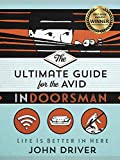 The Ultimate Guide for the Avid Indoorsman: Life Is Better in Here