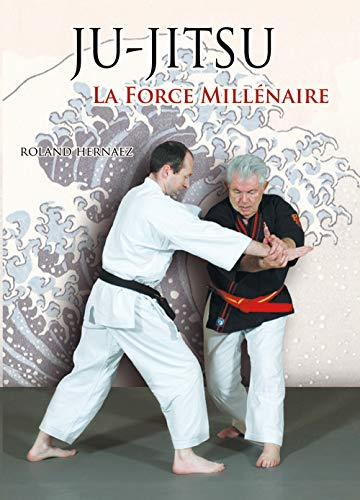 Ju-jitsu, la force millénaire (Sport/Arts martiaux)