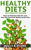 Healthy Diets: Ultimate Guide. How to find best diet for you. Keto Diet-Dash...
