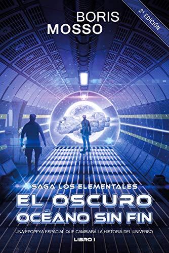 Los Elementales - EL OSCURO OCÉANO SIN FIN: Una epopeya espacial que cambiará la historia del Universo
