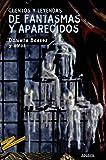 Cuentos y leyendas de fantasmas y aparecidos (Libros Para Jóvenes - Tus Libros-Selección - Serie «Cuentos Y Leyendas»)