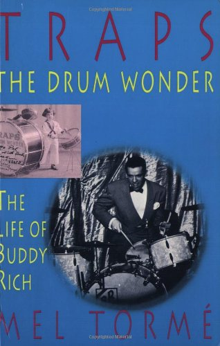 Traps the Drum Wonder: The Life of Buddy Rich