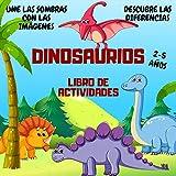 Libro de Actividades Dinosaurios: El juego de las diferencias, une las sombras con las imágenes...