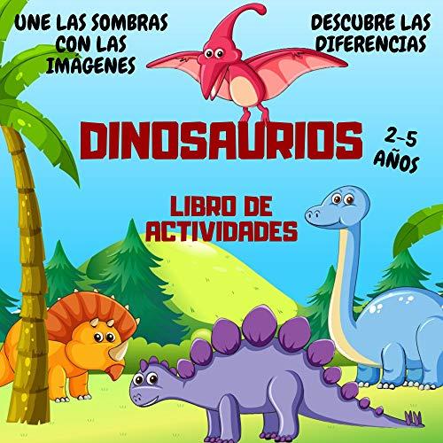 Libro de Actividades Dinosaurios: El juego de las diferencias, une las sombras con las imágenes Dinos   Para niños y niñas de 2-5 años   Para Prekinder, de Kínder, Preescolar (Niños Actividades nº 2)