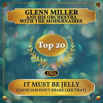 It Must Be Jelly ('Cause Jam Don't Shake Like That) (Billboard Hot 100 - No 12)