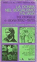 Donna nel socialismo italiano : tra cronaca e storia (1892-1978) (La)