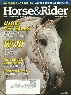 Horse & Rider Magazine February 2012 Avoid Vet Bills, Horseback Vacations