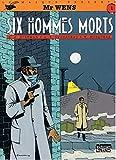 MR WENS - SIX HOMMES MORTS