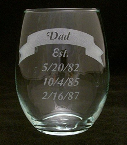 """Dad """"Established"""" Stemless Wine Glass. Let Dad Show His Pride In All His Children With Their Birthdates Printed On His Wine Glass!"""