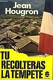 TU RECOLTERAS LA TEMPETE - EDITIONS LIVRE DE POCHE N° 578 - 579