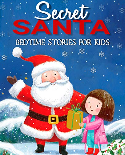 Secret Santa Bedtime Stories for Kids: Fun and Calming Christmas Short Stories for...