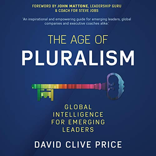 The Age of Pluralism: Global Intelligence for Emerging Leaders audiobook cover art
