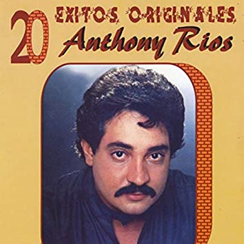 Anthony Rios: 20 Exitos Originales