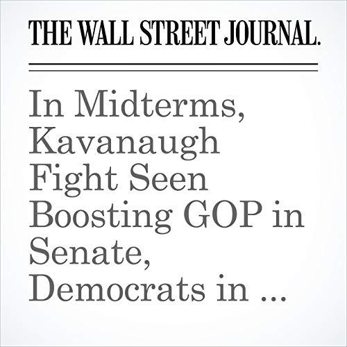 In Midterms, Kavanaugh Fight Seen Boosting GOP in Senate, Democrats in House copertina