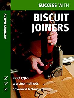 Success with Biscuit Joiners (Success with Woodworking)