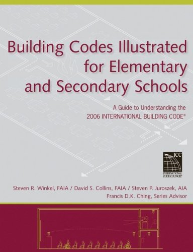 Building Codes Illustrated for Elementary and Secondary Schools: A Guide to Understanding the 2006 International Buildin