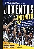 Juventus infinita. 9 scudetti in nove anni: storia di un record entrato nella leggenda...