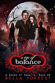 A Shade of Vampire 48: A Tip of Balance by [Bella Forrest]