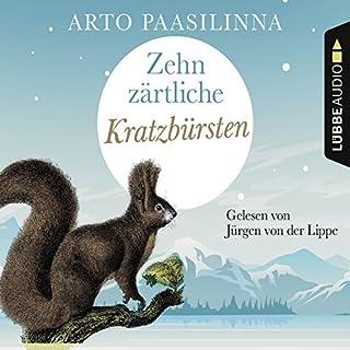 Zehn zärtliche Kratzbürsten                   Autor:                                                                                                                                 Arto Paasilinna                               Sprecher:                                                                                                                                 Jürgen von der Lippe                      Spieldauer: 4 Std. und 56 Min.     19 Bewertungen     Gesamt 4,4