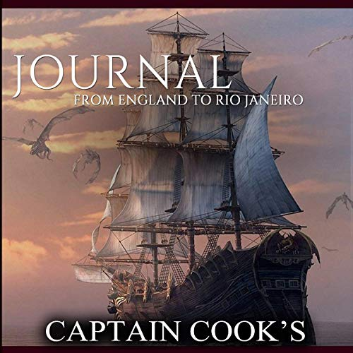 Captain Cook's Journal from England to Rio Janeiro (Classic Book) cover art