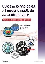 Guide des technologies de l'imagerie médicale et de la radiothérapie - Quand la théorie éclaire la pratique de Jean-Philippe Dillenseger