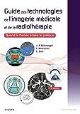 Guide des technologies de l'imagerie médicale et de la radiothérapie - Quand la théorie éclaire la pratique