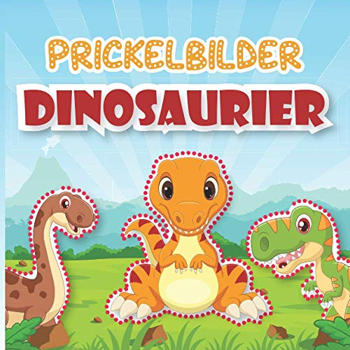 Prickelbilder Dinosaurier: Über 40 lustigen Dinos zum Malen, Prickeln, Ausschneiden und Basteln - Die ersten Bastelversuche für die Allerkleinsten - Prickel Block für Kinder ab 3 Jahren