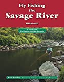 Fly Fishing the Savage River, Maryland: An Excerpt from Fly Fishing the Mid-Atlantic (English Edition)