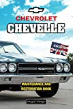 CHEVROLET CHEVELLE: MAINTENANCE AND RESTORATION BOOK (English editions)