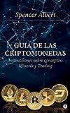 Guía de las criptomonedas: Instrucciones sobre conceptos, minería y trading