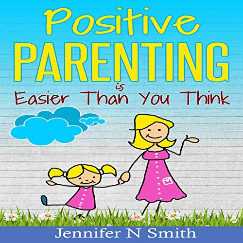 Positive Parenting Is Easier Than You Think audiobook cover art