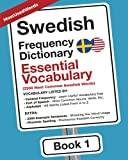 Swedish Frequency Dictionary - Essential Vocabuary: 2500 Most Common Swedish Words (Learn Swedish with the Swedish Frequency Dictionaries)