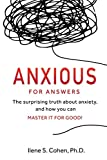 Image of Anxious for Answers: The surprising truth about anxiety, and how you can master it for good!