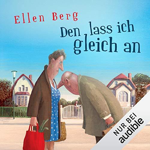 Den lass ich gleich an: (K)ein Single-Roman                   Autor:                                                                                                                                 Ellen Berg                               Sprecher:                                                                                                                                 Tessa Mittelstaedt                      Spieldauer: 7 Std. und 41 Min.     1.263 Bewertungen     Gesamt 4,2