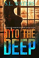 Into the Deep (An Olivia Darrow Mystery)