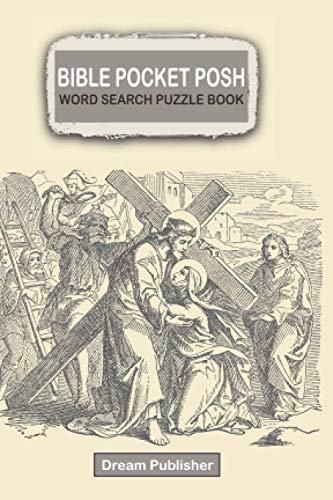 "BIBLE Pocket Posh Word Search Puzzle Book: Pocket Word Search 76 Puzzles । Mini Travel Size Edition 4""x6"" Activities for your Travels, Road Trips & Flight । Bust Your Brain ।"