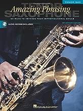 Amazing Phrasing - Tenor Saxophone: 50 Ways to Improve Your Improvisational Skills
