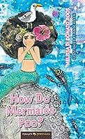How Do Mermaids Poo?