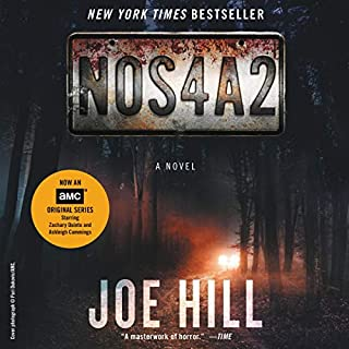 NOS4A2     A Novel              Written by:                                                                                                                                 Joe Hill                               Narrated by:                                                                                                                                 Kate Mulgrew                      Length: 19 hrs and 41 mins     71 ratings     Overall 4.5
