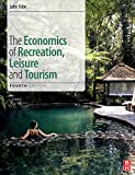 The Economics of Recreation, Leisure and Tourism, Fourth Edition